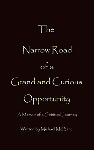 9781462032716: The Narrow Road of a Grand and Curious Opportunity