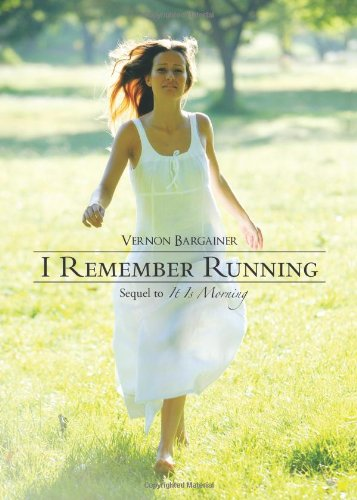 9781462033461: I Remember Running: Sequel to