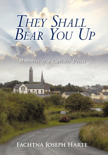 They Shall Bear You Up: Memories of a Catholic Priest: Fachtna Joseph Harte