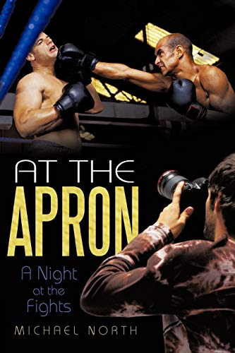 9781462036707: At The Apron: A Night at the Fights