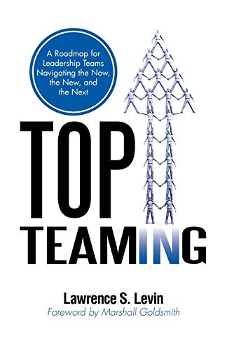 9781462036776: Top Teaming: A Roadmap For Teams Navigating The Now, The New, And The Next