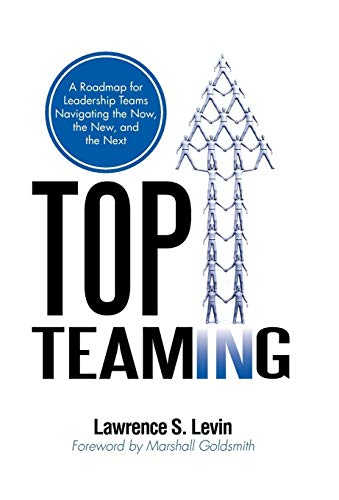 9781462036783: Top Teaming: A Roadmap for Teams Navigating the Now, the New, and the Next