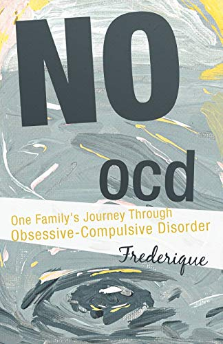 9781462038541: No Ocd: One Family's Journey Through Obsessive-Compulsive Disorder