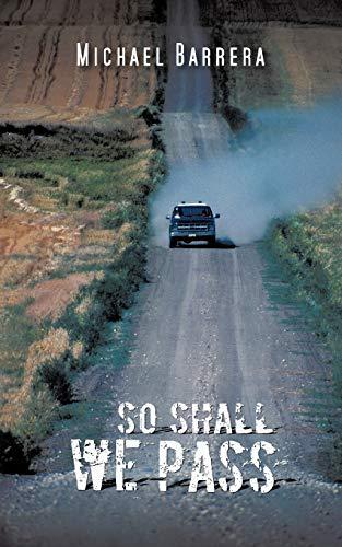 So Shall We Pass: Michael Barrera
