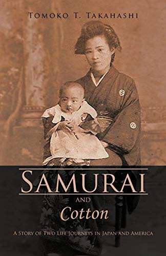 9781462043644: Samurai And Cotton: A Story of Two Life Journeys in Japan and America