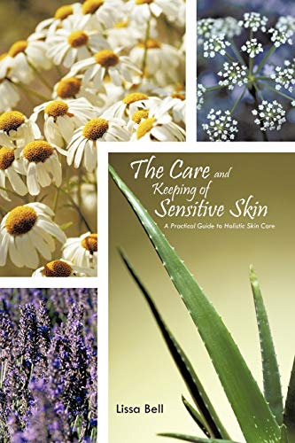9781462043996: The Care and Keeping of Sensitive Skin: A Practical Guide to Holistic Skin Care