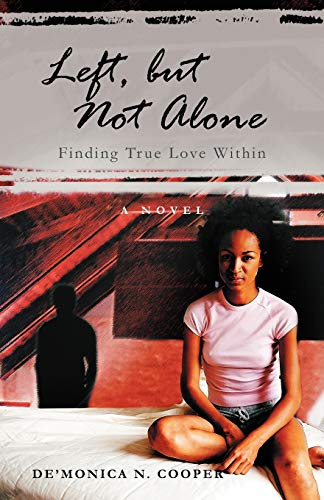 Left, But Not Alone: Finding True Love Within: De'monica N. Cooper