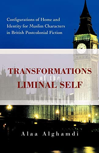 Transformations of the Liminal Self: Configurations of Home and Identity for Muslim Characters in ...