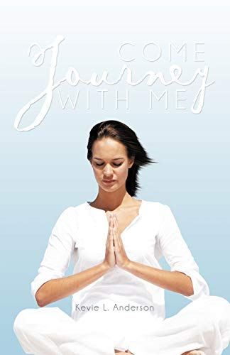 Come Journey With Me: Kevie L. Anderson