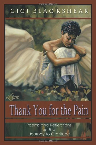 9781462045617: Thank You For The Pain: Poems and Reflections on the Journey to Gratitude