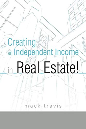 9781462045969: Creating an Independent Income in Real Estate!