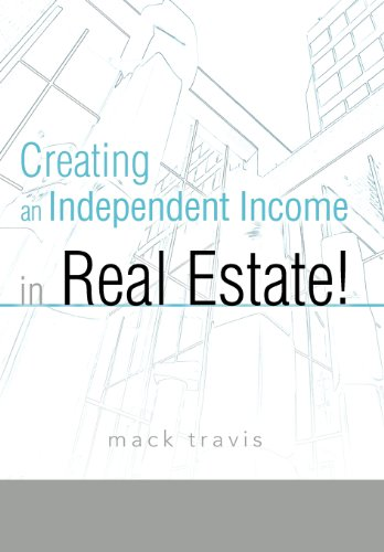 9781462045976: Creating an Independent Income in Real Estate!
