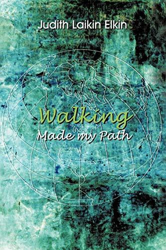 Walking Made My Path: Elkin, Judith Laikin