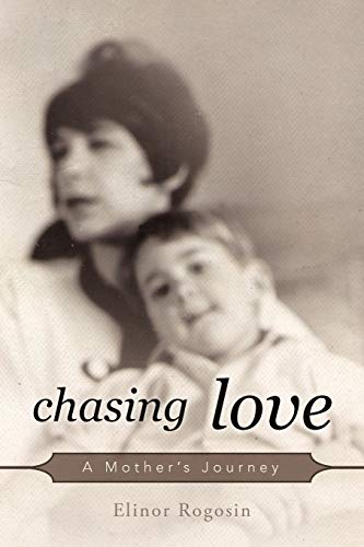9781462046416: Chasing Love: A Mother's Journey