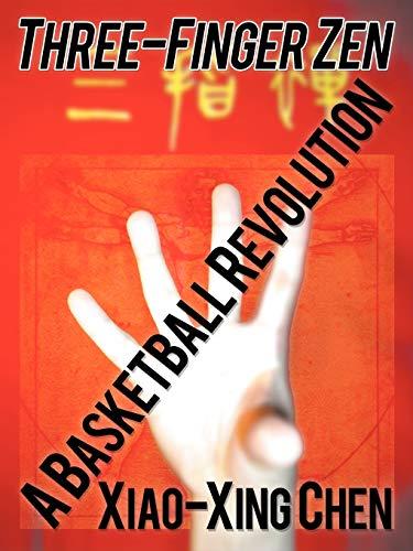 9781462047178: Three-Finger Zen: A Basketball Revolution