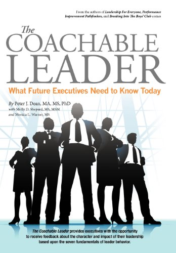 The Coachable Leader: What Future Executives Need to Know Today: Peter J. Dean