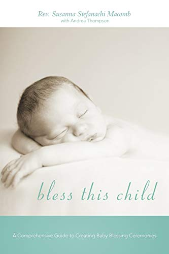9781462049738: Bless This Child: A Comprehensive Guide to Creating Baby Blessing Ceremonies
