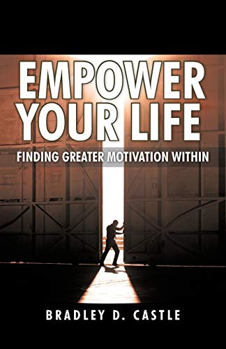 9781462050567: Empower Your Life: Finding Greater Motivation Within