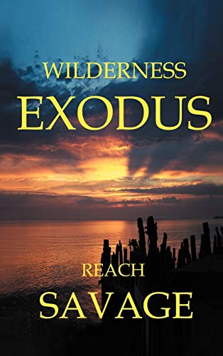 Wilderness Exodus: Reach Savage