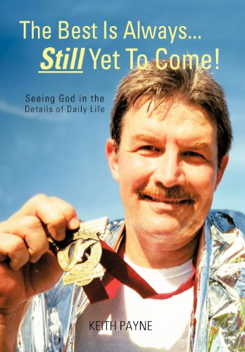 9781462051960: The Best Is Always... Still Yet to Come!: Seeing God in the Details of Daily Life