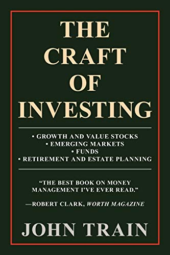 9781462052622: The Craft of Investing: GROWTH AND VALUE STOCKS  EMERGING  MARKETS  FUNDS  RETIREMENT AND ESTATE PLANNING
