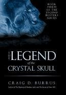9781462053025: The Legend of the Crystal Skull