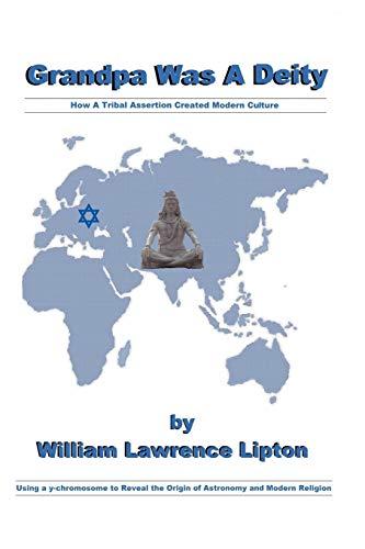 9781462053032: Grandpa Was A Deity: How A Tribal Assertion Created Modern Culture