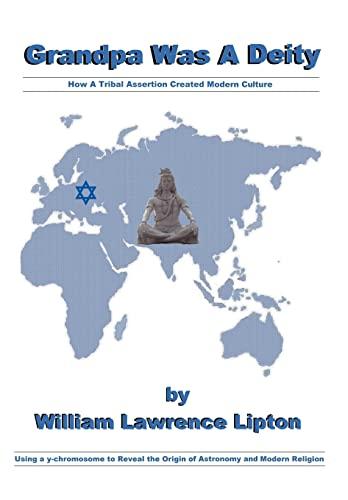 9781462053049: Grandpa Was A Deity: How a Tribal Assertion Created Modern Culture