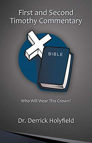9781462053537: First and Second Timothy Commentary: Who Will Wear this Crown?