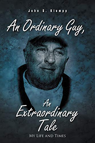 9781462053544: An Ordinary Guy, An Extraordinary Tale: My Life and Times