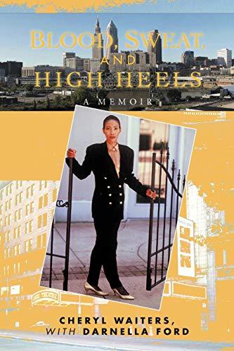 9781462054961: Blood, Sweat, and High Heels: A Memoir