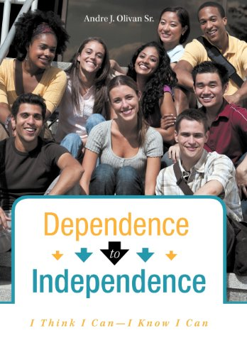 Dependence to Independence: I Think I Can-I Know I Can: Andre J. Olivan Sr