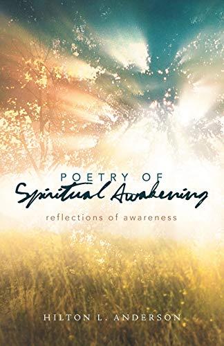Poetry Of Spiritual Awakening: Reflections of Awareness: Hilton L. Anderson