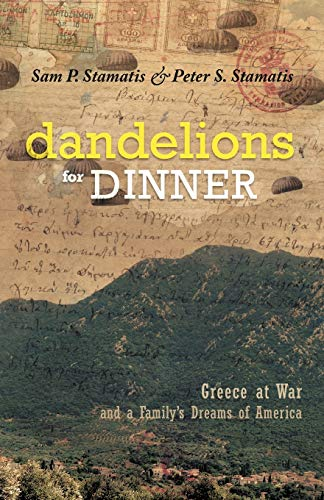9781462056743: Dandelions for Dinner: Greece at War and a Family's Dreams of America