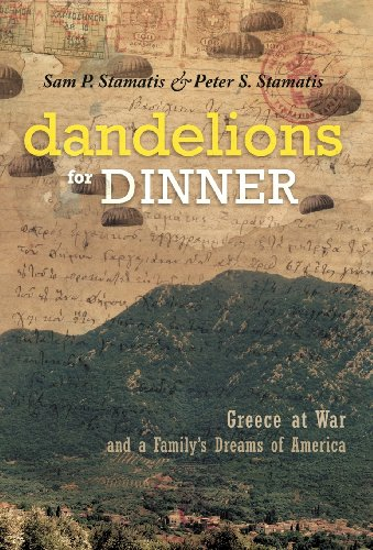9781462056750: Dandelions for Dinner: Greece at War and a Family's Dreams of America