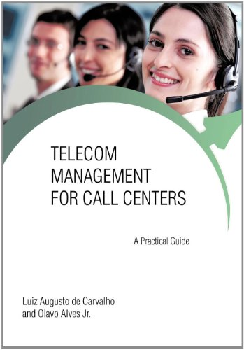 Telecom Management for Call Centers: A Practical: De Carvalho, Luiz