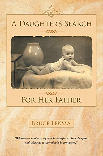 9781462057016: A Daughter's Search For Her Father