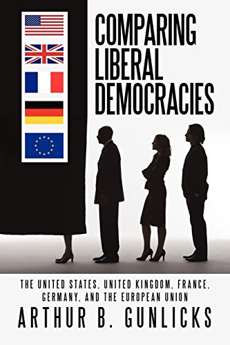 9781462057245: Comparing Liberal Democracies: The United States, United Kingdom, France, Germany, and The European Union
