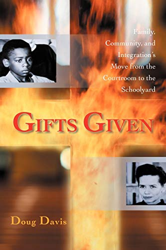 9781462057320: Gifts Given: Family, Community, and Integration's Move from the Courtroom to the Schoolyard