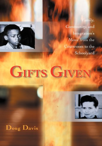 9781462057337: Gifts Given: Family, Community, and Integration's Move from the Courtroom to the Schoolyard