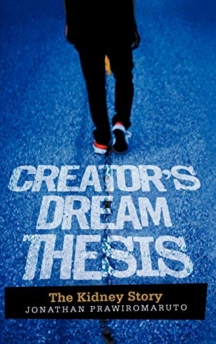 9781462057948: Creator's Dream Thesis: The Kidney Story
