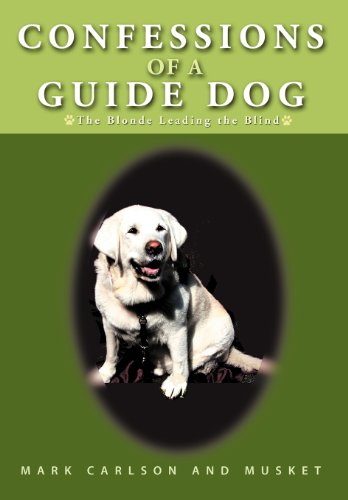 9781462058136: Confessions of a Guide Dog: The Blonde Leading the Blind