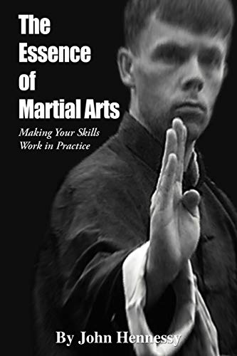 9781462058150: The Essence of Martial Arts: Making Your Skills Work in Practice