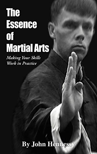 9781462058167: The Essence of Martial Arts: Making Your Skills Work in Practice