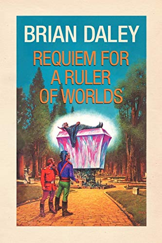 Requiem for a Ruler of Worlds (9781462058815) by Brian Daley