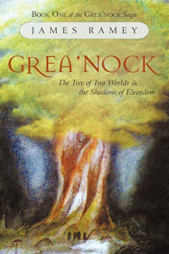Grea'nock: The Tree of Two Worlds and: Ramey, James