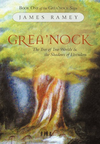 Greanock: The Tree of Two Worlds and the Shadows of Elvendom: James Ramey