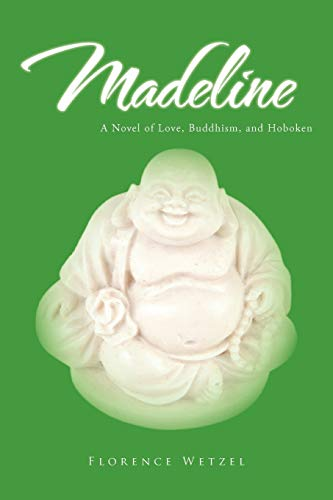 9781462059607: Madeline: A Novel of Love, Buddhism, and Hoboken