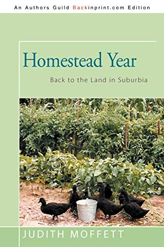 9781462059683: Homestead Year: Back to the Land in Suburbia