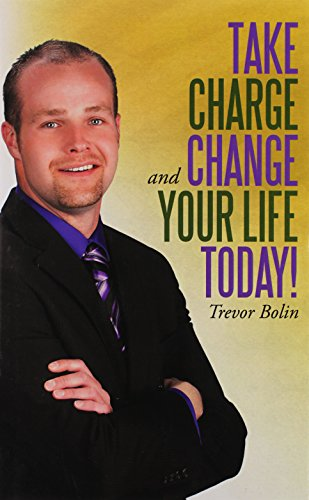 9781462059706: Take Charge and Change Your Life Today!